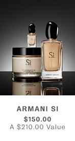 ARMANI Si, $150 ($210 VALUE)