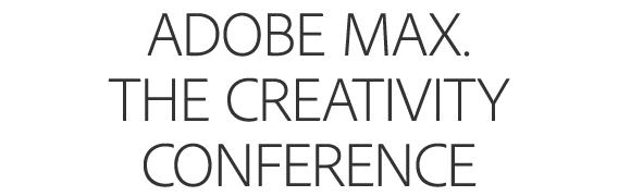Adobe MAX. The Creativity Conference