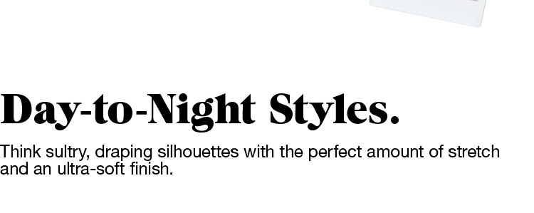 Day-to-Night Styles.