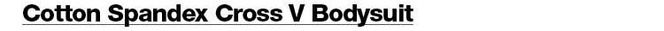 Cottom Spandex Cross V Bodysuit