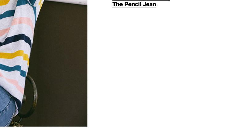 Pencil Jean