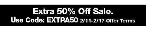 Extra 50% Off Sale. Use Code: EXTRA50. Disclaimer