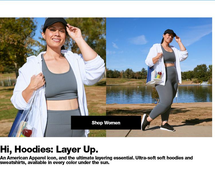 Hi, Hoodies: Layer Up. Women