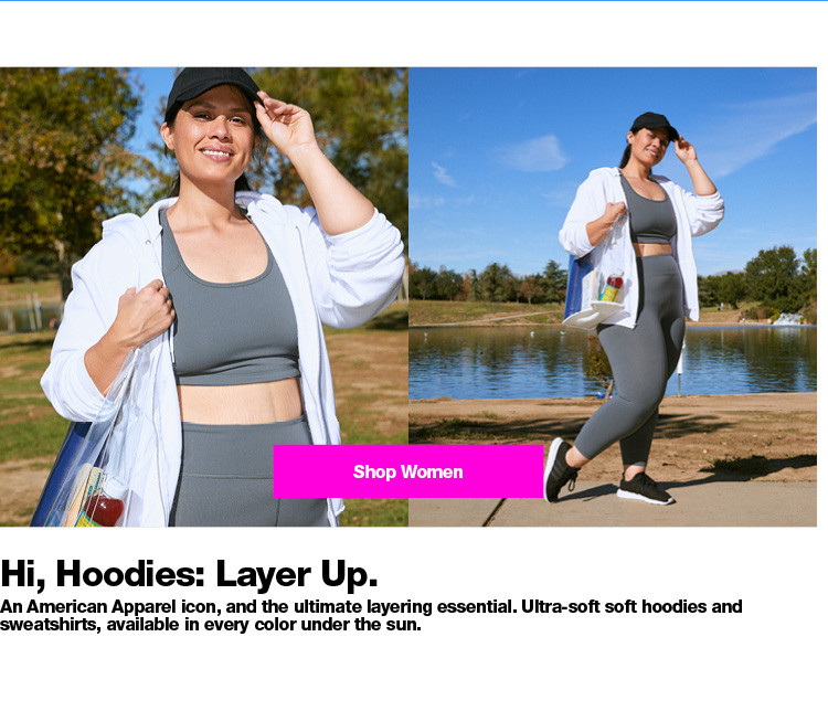 Hi, Hoodies: Layer Up. Women