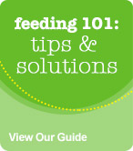 View our Feeding 101 Guide