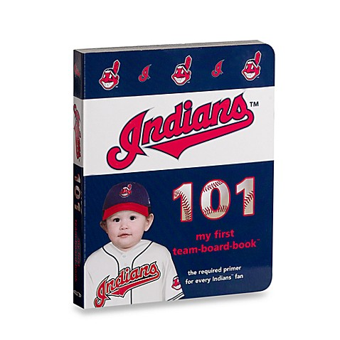 Cleveland Indians 101 in My First Team Board Books™
