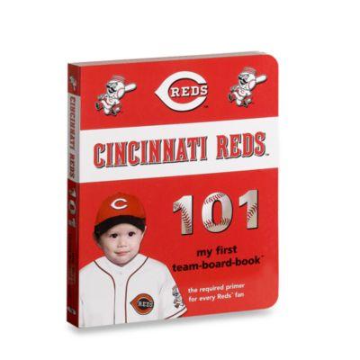 Cincinnati Reds 101 in My First Team Board Books™