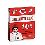 Cincinnati Reds 101 in My First Team Board Books™