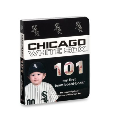 Chicago White Sox 101 in My First Team Board Books™