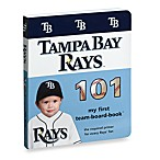 Tampa Bay Rays 101 in My First Team Board Books™