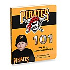 Pittsburgh Pirates 101 in My First Team Board Books™
