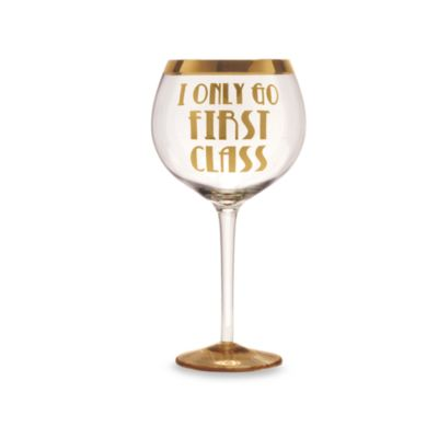 "Obnoxious Affluence ""I Only Go First Class"" 32-Ounce Wine Glass"