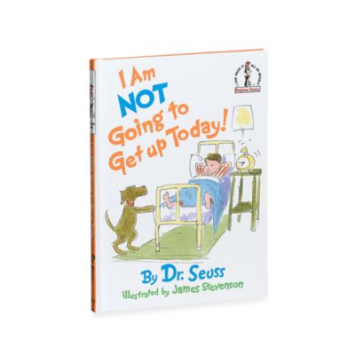 Dr. Seuss' I Am Not Going To Get Up Today! BegInner Book