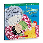 In Grandma's Arms by Karen Katz