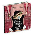 Urban Babies Wear Black Board Book