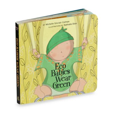 Eco Babies Wear Green Board Book