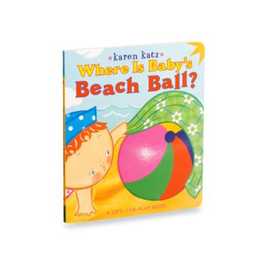 Where is Baby's Beach Ball by Karen Katz