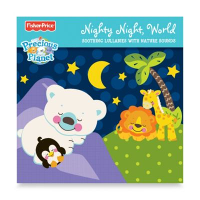 Fisher-Price® Precious Planet Nighty Night World CD