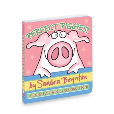 Perfect Piggies! A Book! A Song! A Celebration! Boynton On Board