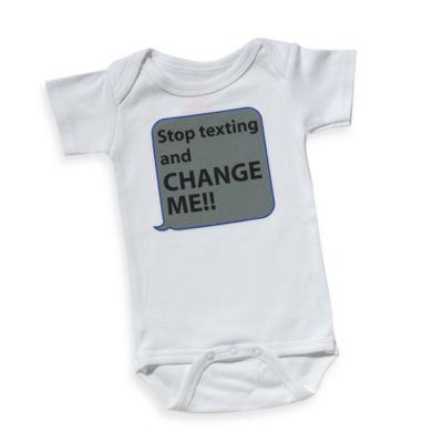 Sara Kety® Stop Texting and Change Me Size 12 Months Bodysuit