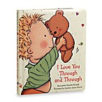 I Love You Through and Through Board Book