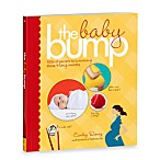 The Baby Bump: 100s of Secrets to Surviving Those 9 Long Months Softcover Book