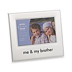 Me and My Brother 4-Inch x 6-Inch Metal Frame