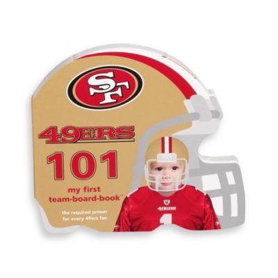 NFL Team 101 Children's Board Book > NFL San Francisco 49ers 101 Children's Board Book