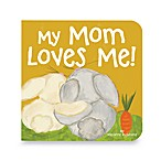 My Mom Loves Me Board Book