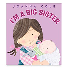 I-Footm a Big Sister Book by Joanna Cole