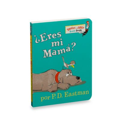 Dr. Seuss' eres Mama? (Spanish Translation of Are You My Mother? Board Book by Dr. Seuss)