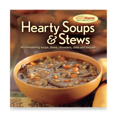 Hearty Soups & Stews Recipe Book