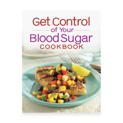 Get Control of Your Blood Sugar Cookbook