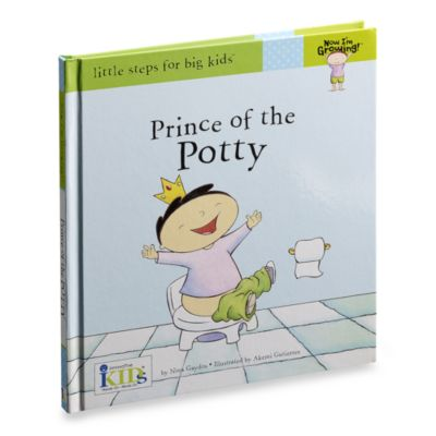 Now I-Footm Growing! Prince of the Potty in Little Steps for Big Kids Potty Training Book