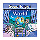 Good Night Board Book in World