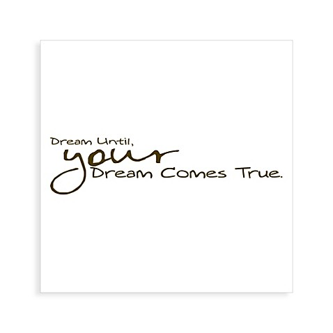 Dream Until Your Dreams Come True Vinyl Wall Decal Set