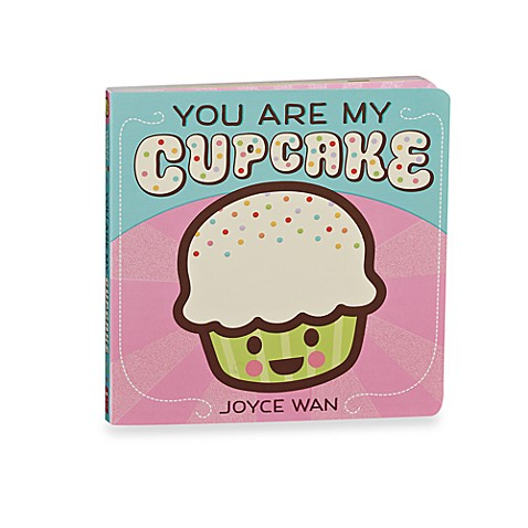 You're My Cupcake Board Book