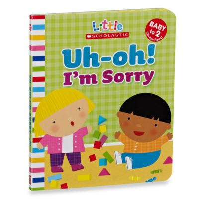 Little Scholastic Uh-Oh I'm Sorry Board Book