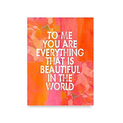 Lisa Weedn To Me You Are Everything That Is Beautiful In The World Wall Art