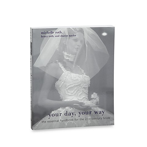 Your Day Your Way in The Essential Handbook for the 21st Century Bride Book