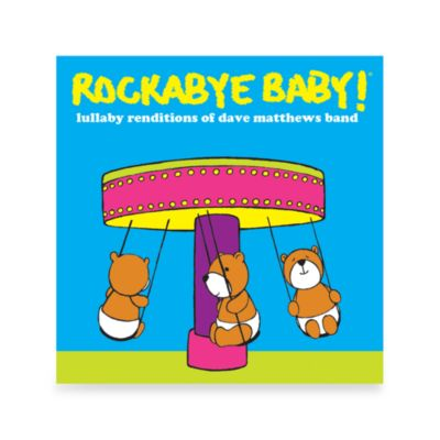 Rockabye Baby! Rock N' Roll Lullaby Renditions CDs > Rockabye Baby!® Lullaby Renditions of Dave Matthews Band