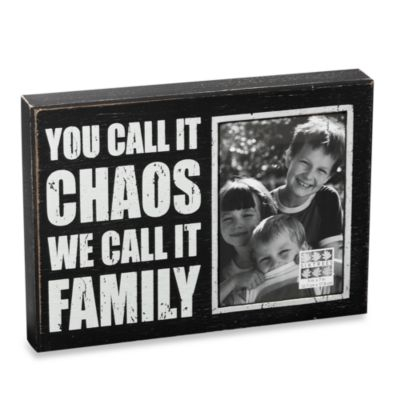 "Sixtrees Sentiment 5-Inch x 7-Inch ""You Call it Chaos, We Call It Family"" Black Wood Frame"