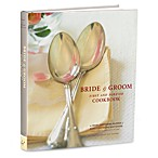 Bride and Groom First and Forever Cookbook