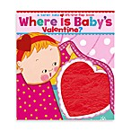 Where is Baby's Valentine? :A Lift-the-Flap Book by Karen Katz
