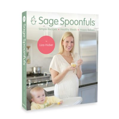 Food Prep > Sage Spoonfuls®  Simple Recipes, Healthy Meals, Happy Babies Cookbook