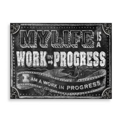 """""""My Life Is a Work in Progress"""" Wall Art"""