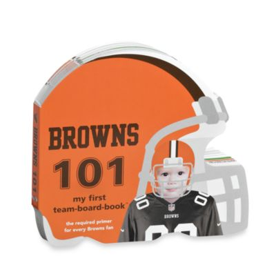 Cleveland Browns 101: My First Team Board Book