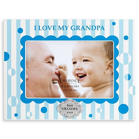 I Love My Grandpa Picture Frame Bed Bath Amp Beyond