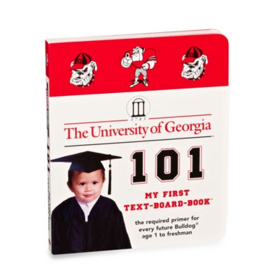 University of Georgia 101 My First Text-Board-Book