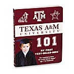 Texas A&M University 101: My First Text-Board-Book